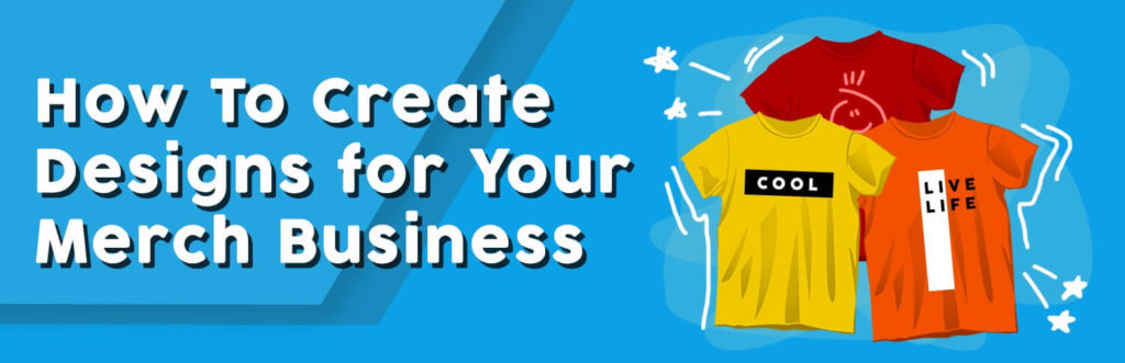 Blog banner on how to create a design for merch business